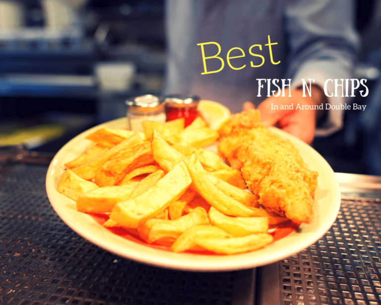 7 Best Fish and Chips In and Around Double Bay