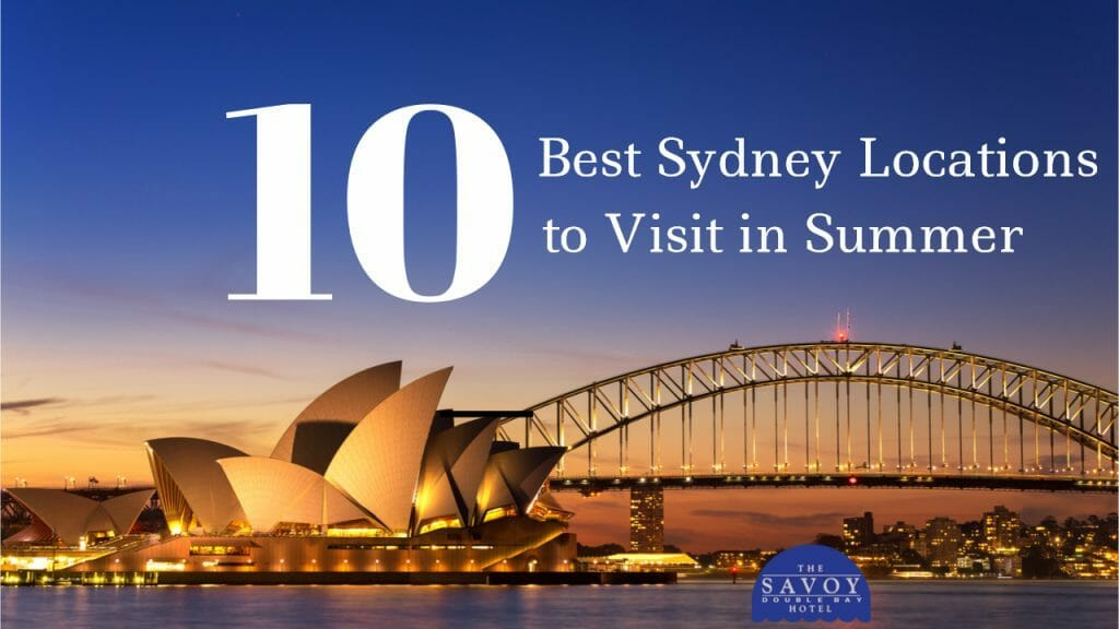 10 Best Sydney Locations to Visit in Summer