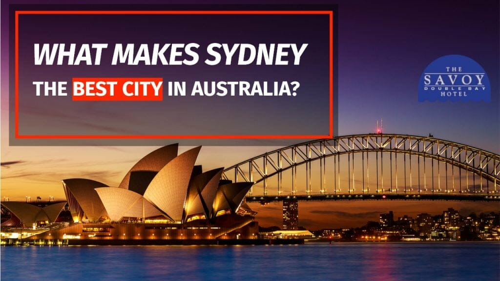 What Makes Sydney the Best City in Australia?