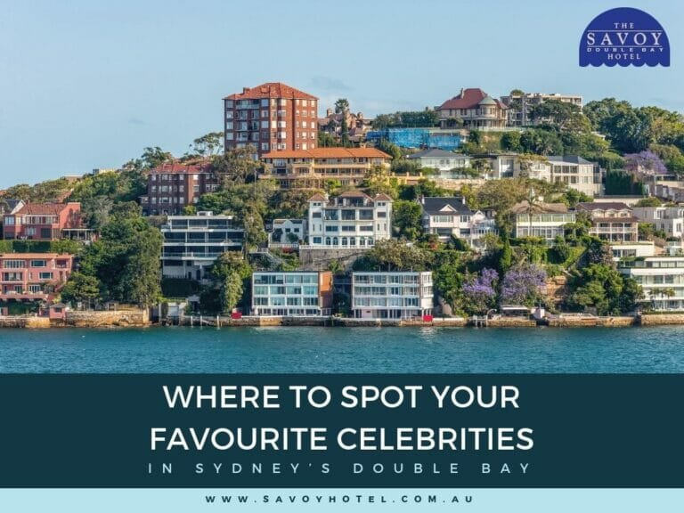 Where to Spot Your Favourite Celebrities in Sydney's Double Bay