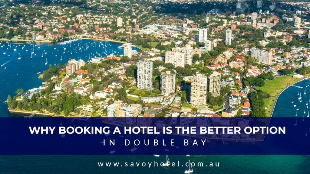 Why Booking a Hotel is the Better Option in Double Bay