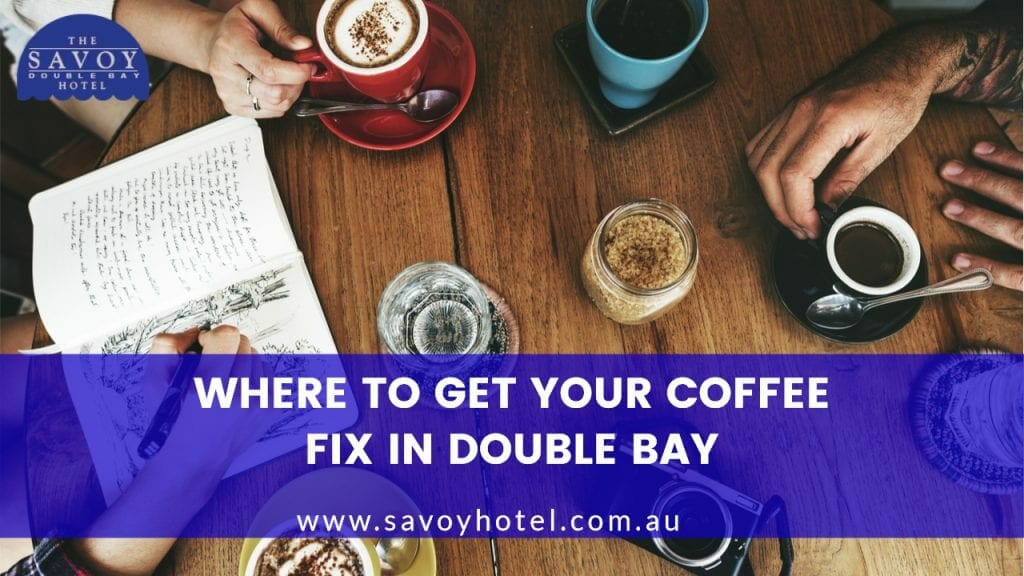 Where to Get Your Coffee Fix in Double Bay