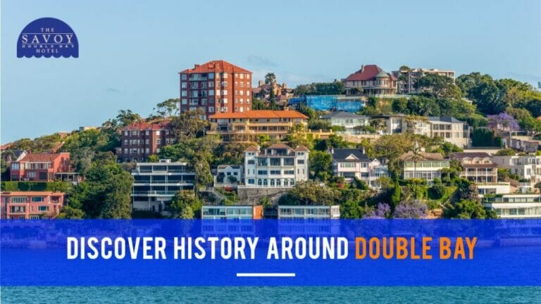 Discover History around Double Bay - Double Bay Accommodation Sydney - The Savoy Hotel
