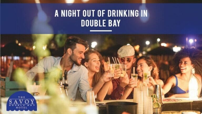 A Night Out of Drinking in Double Bay - A Night Out of Drinking in Double Bay Accommodation Sydney - The Savoy Hotel