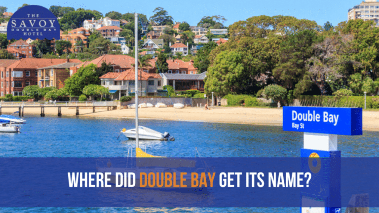 Where Did Double Bay Get Its Name? - Double Bay Accommodation Sydney - The Savoy Hotel