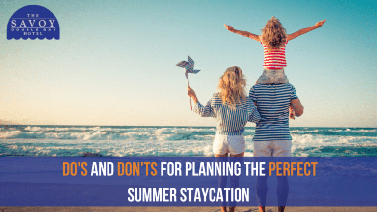 Do's and Don'ts for Planning the Perfect Summer Staycation