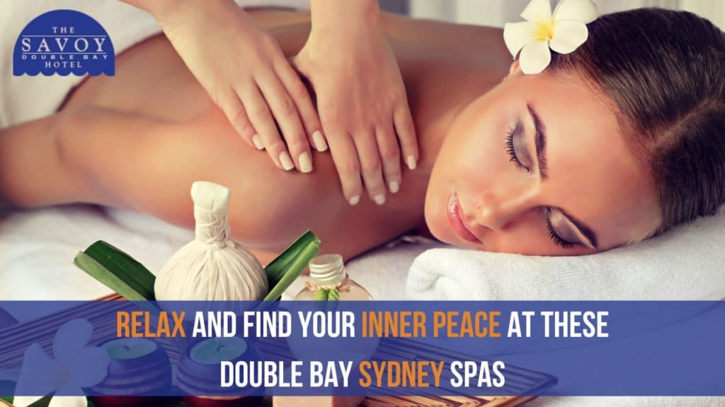 Relax and Find Your Inner Peace at these Double Bay Sydney Spas