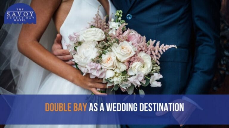 Double Bay as a Wedding Destination - Double Bay Accommodation Sydney - The Savoy Hotel