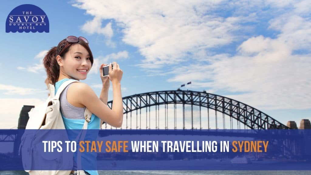 Tips to Stay Safe When Travelling in Sydney