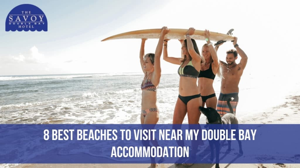 8 Best Beaches to Visit Near My Double Bay Accommodation