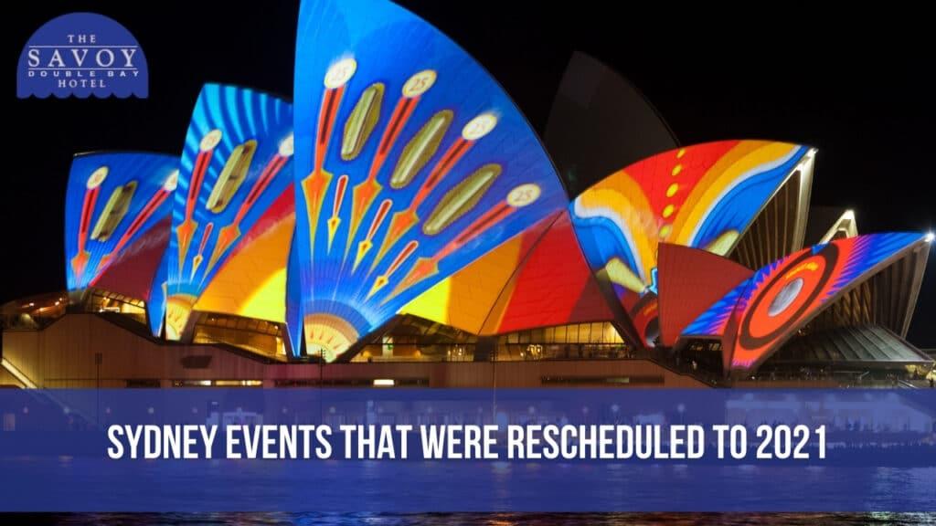 Sydney Events That Were Rescheduled to 2021