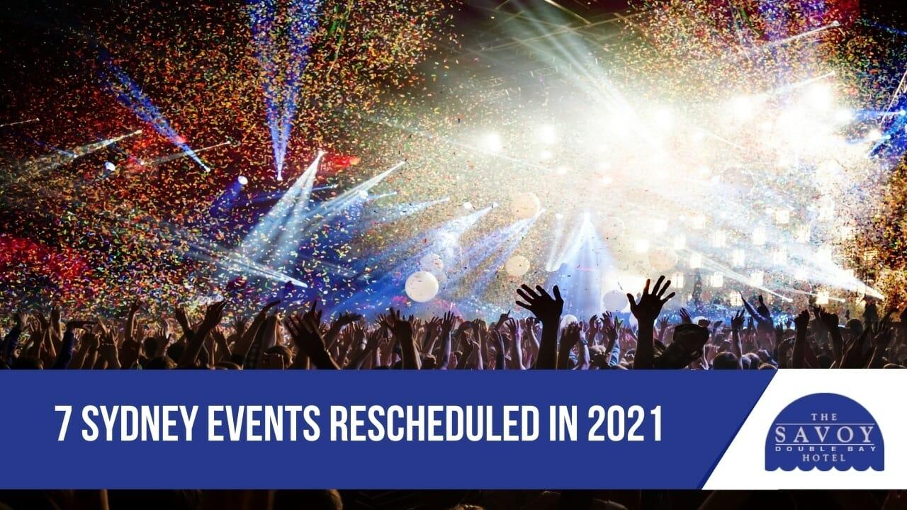 7 Sydney Events Rescheduled in 2021