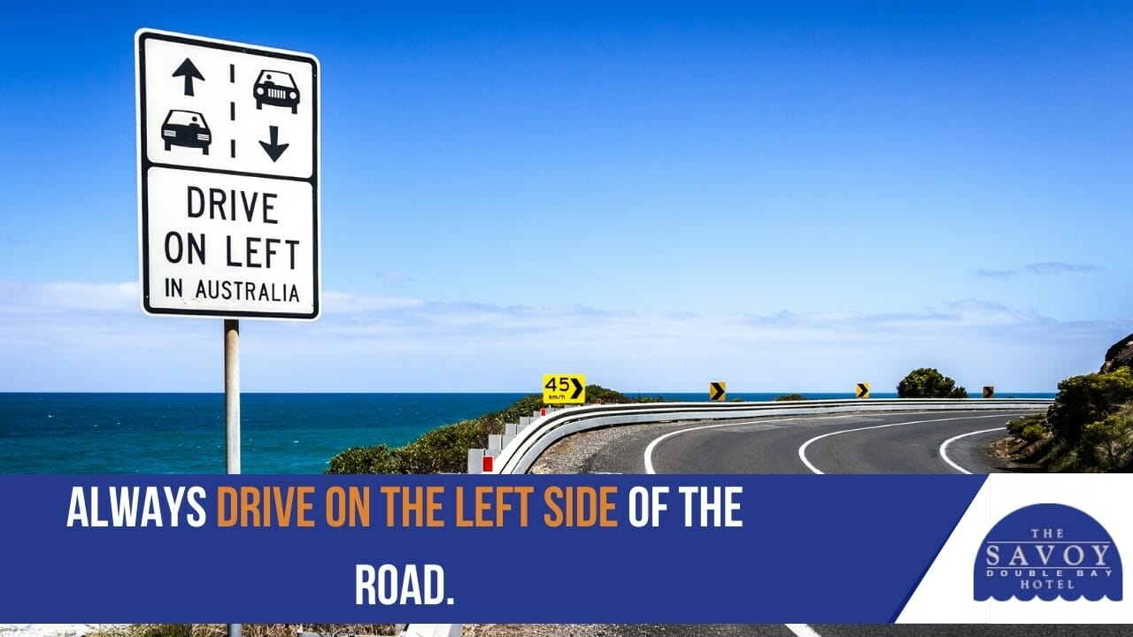 Always drive on the left side of the road.