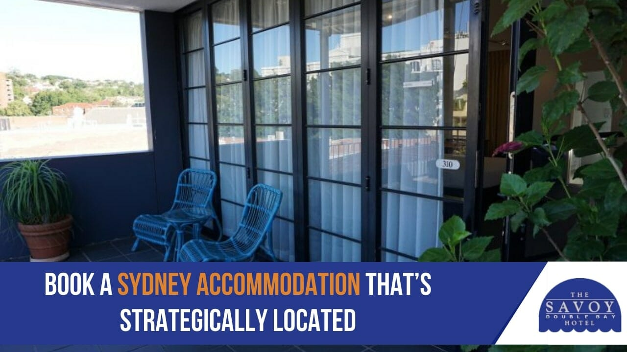 Book a Sydney Accommodation that's Strategically Located