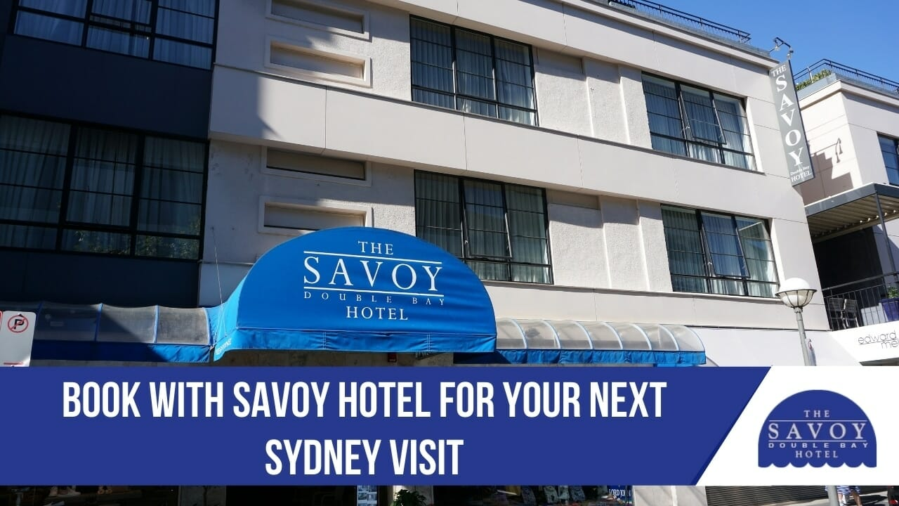 Book with Savoy Hotel for Your Next Sydney Visit