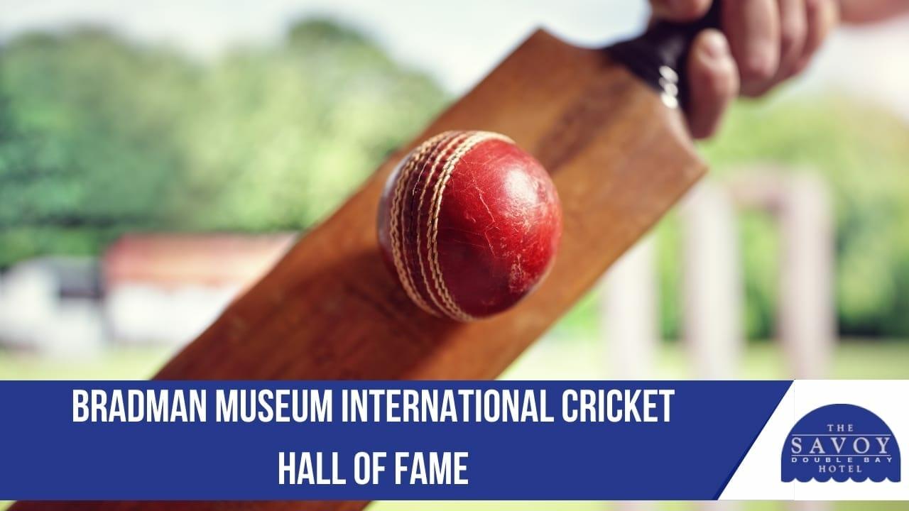 Bradman Museum International Cricket Hall of Fame
