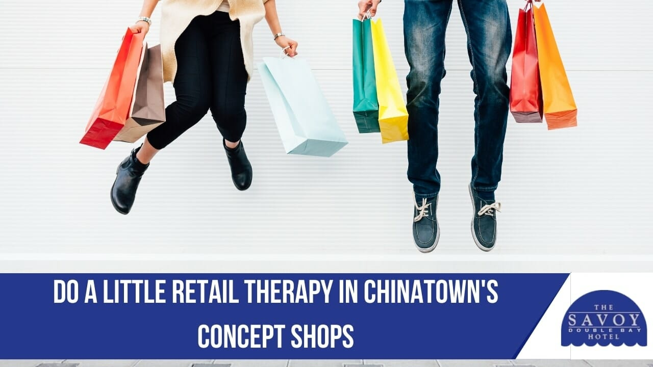 Do a little retail therapy in Chinatown's concept shops