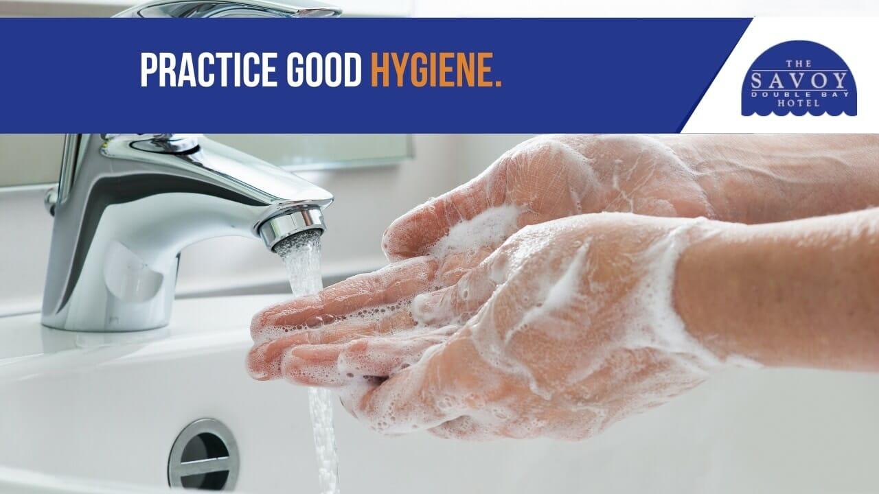 Practice good hygiene.