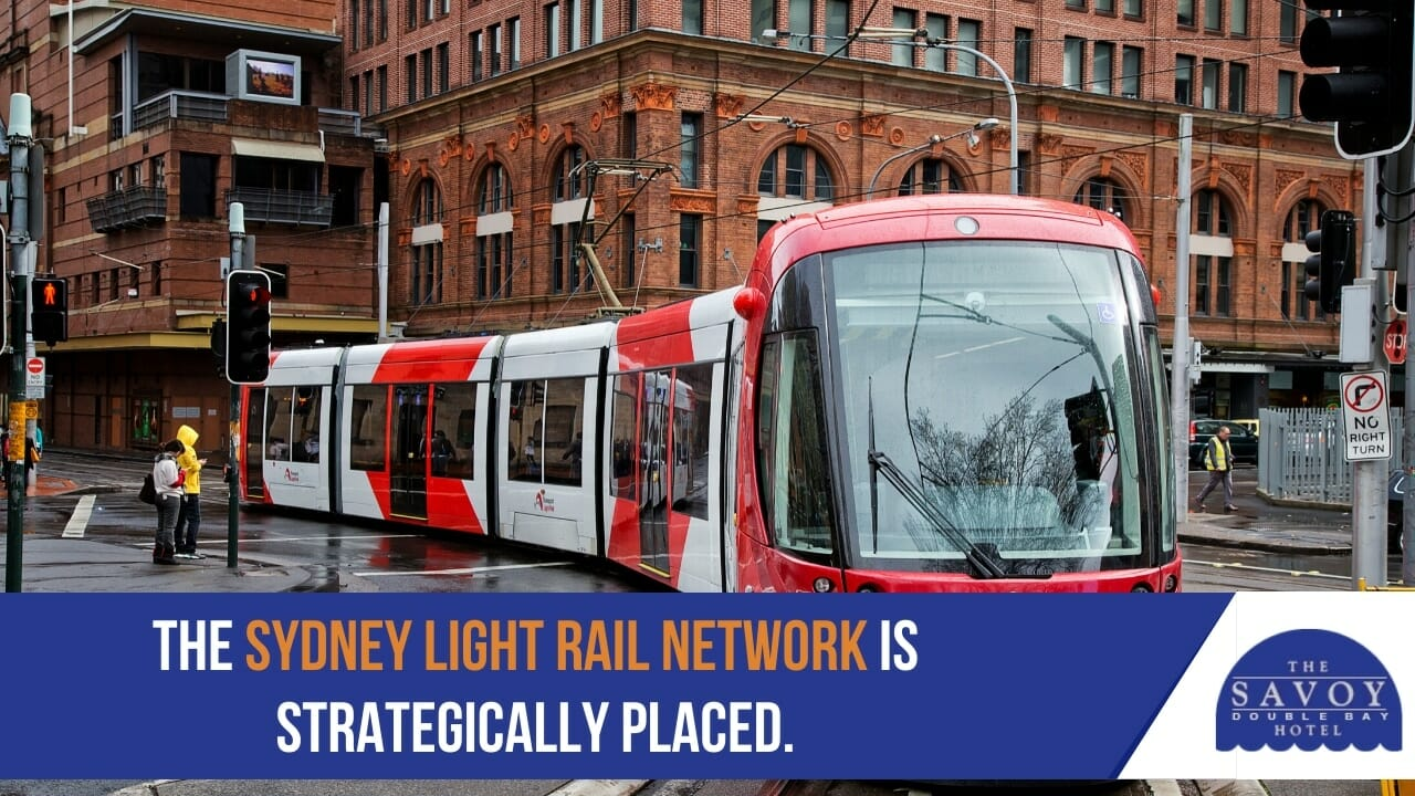 The Sydney Light Rail Network is strategically placed.