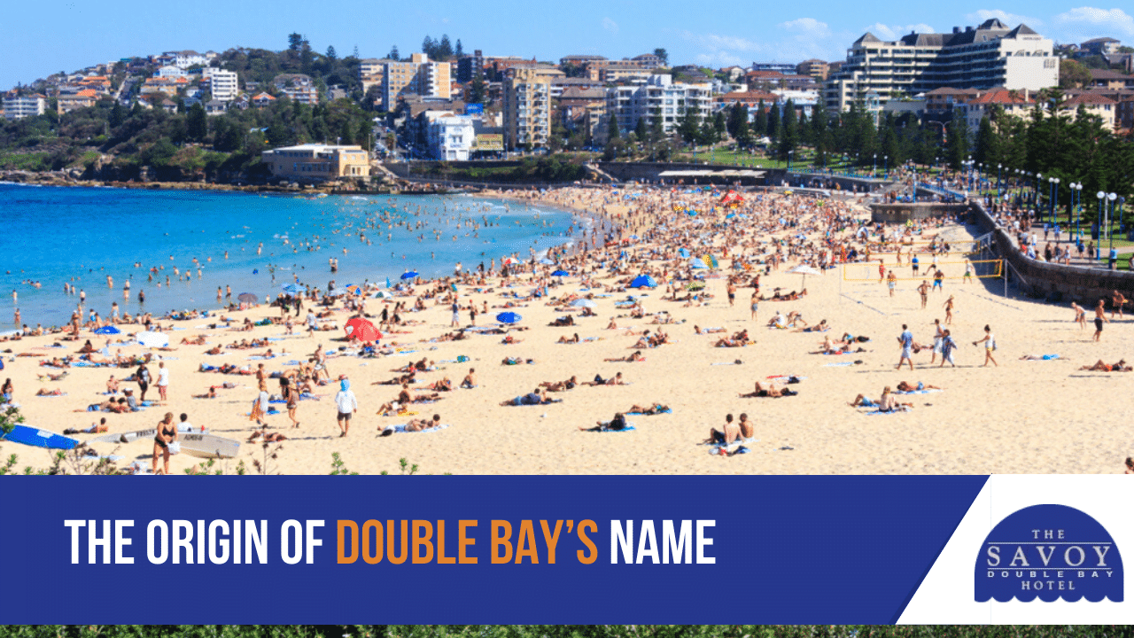 Where Did Double Bay Get Its Name? - Double Bay