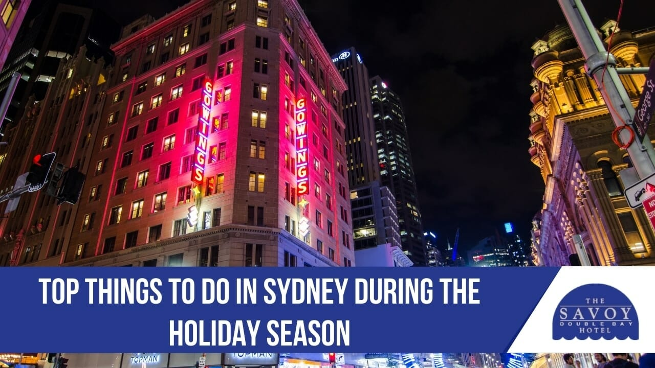 Top Things to Do in Sydney during the Holiday Season