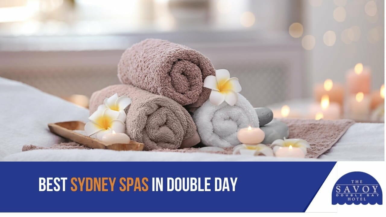 Relax and Find Your Inner Peace at these Double Bay Sydney Spas -