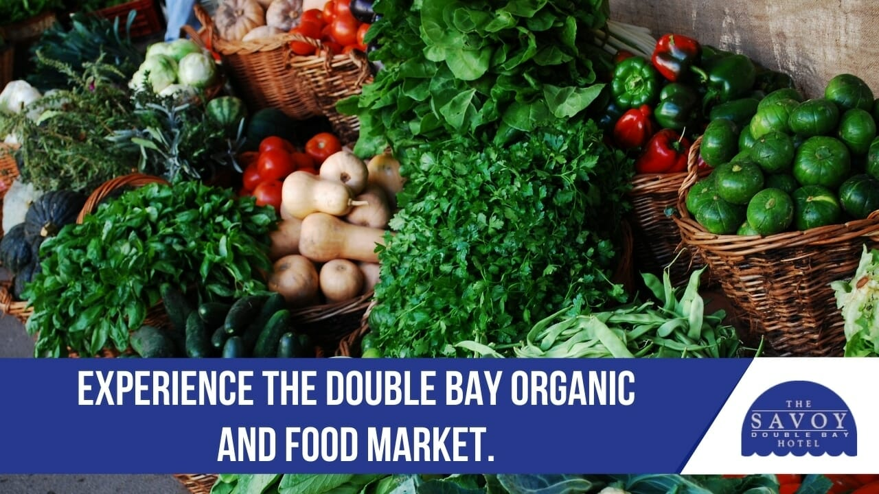 Experience the Double Bay Organic and Food Market.
