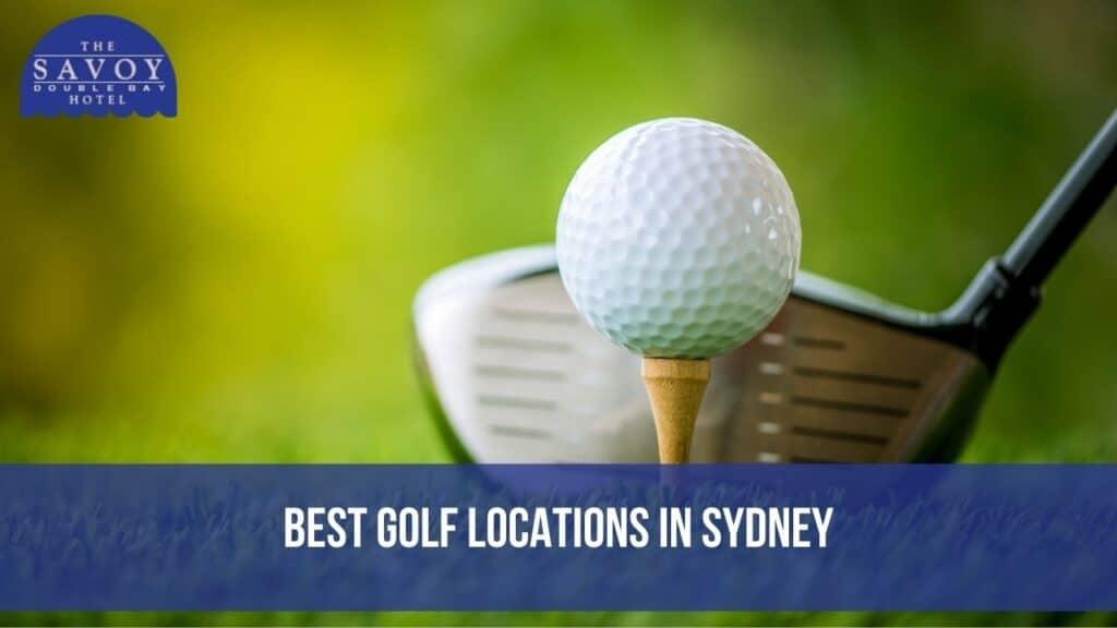 Best Golf Locations in Sydney