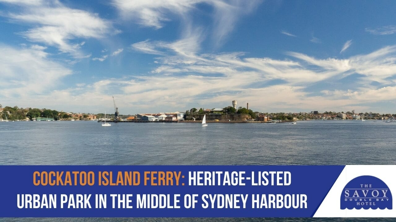 Cockatoo Island Ferry- Heritage-Listed Urban Park in the Middle of Sydney Harbour