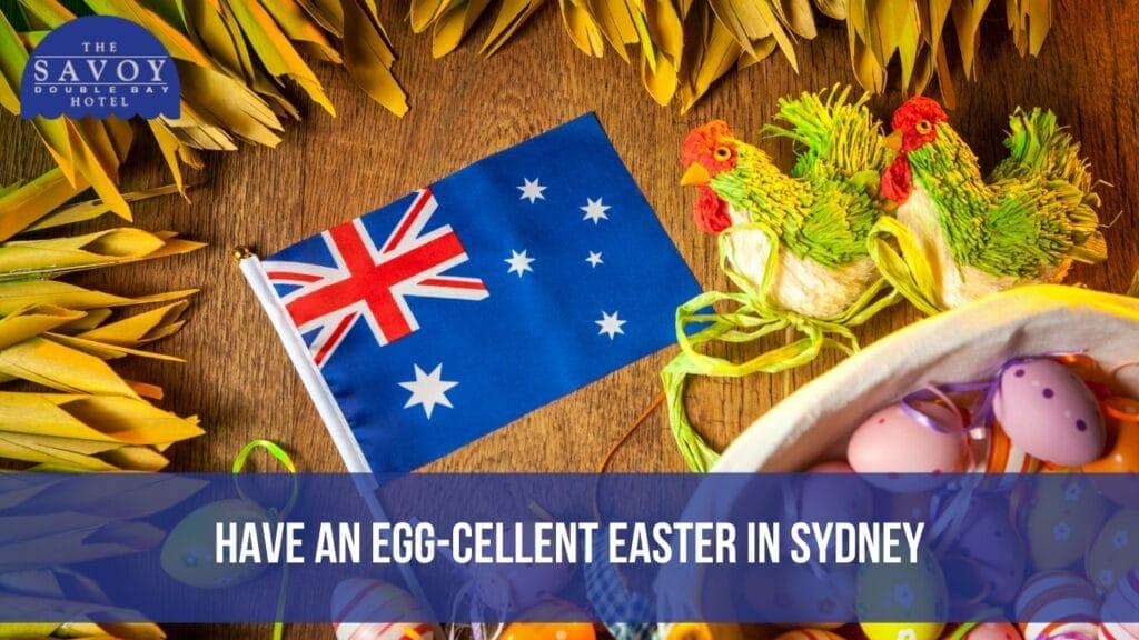 Have an Egg-cellent Easter in Sydney