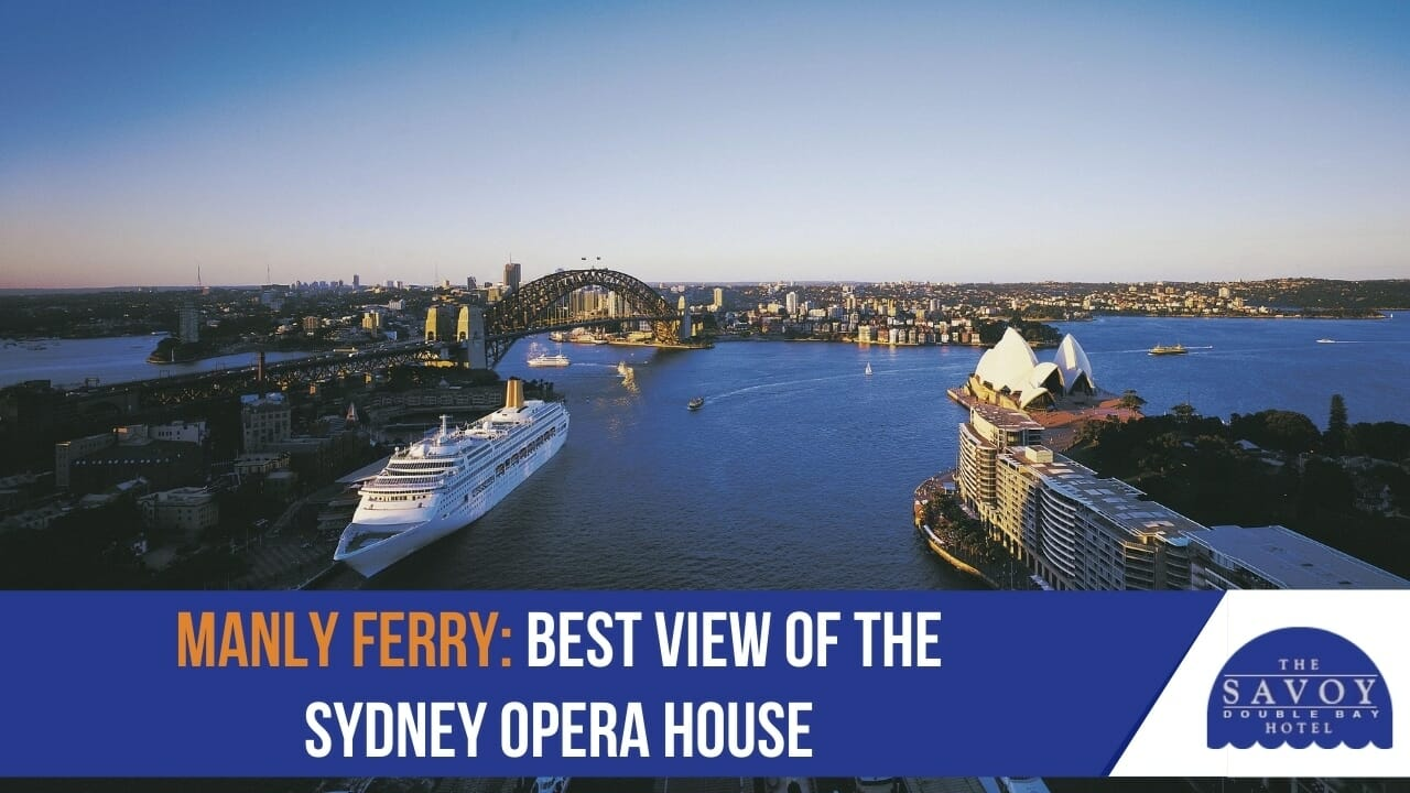 Manly Ferry- Best View of the Sydney Opera House