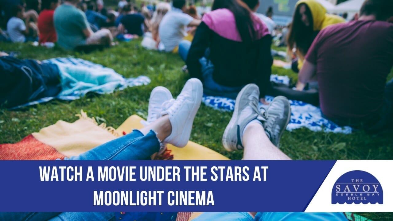 Watch a movie under the stars at Moonlight Cinema