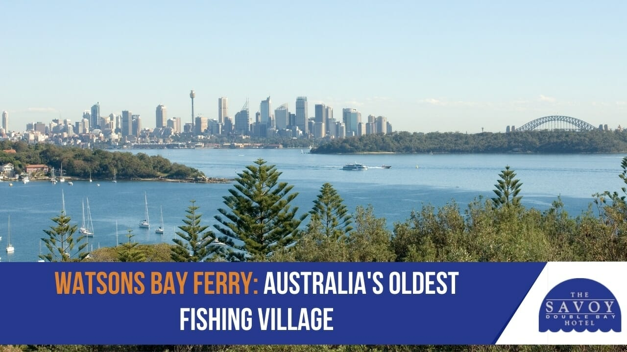 Watsons Bay Ferry- Australia's Oldest Fishing Village